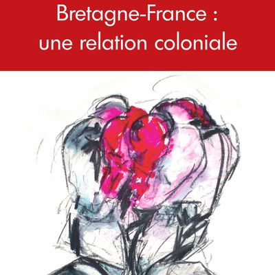 France-Bretagne: une relation coloniale