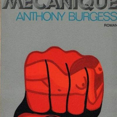 L'Orange Mécanique - Anthony Burgess