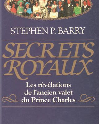Secrets royaux, Stephen P. Barry