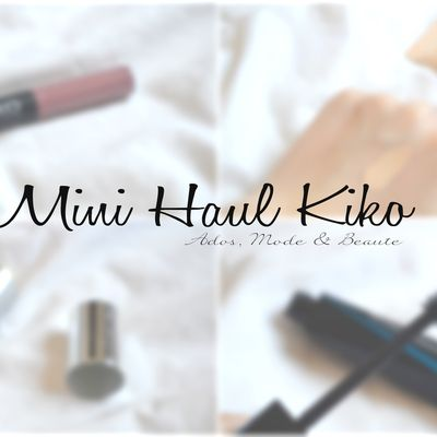 J'adore Kiko ! | Mini Haul