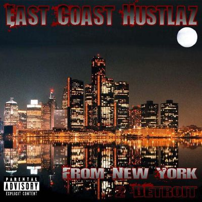 Eastcoast Hustlers - From New York 2 Detroit