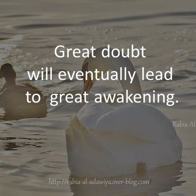 Great doubt will eventually lead to...