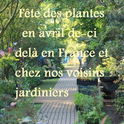 Fête des plantes en avril de-ci delà en France et chez nos voisins jardiniers