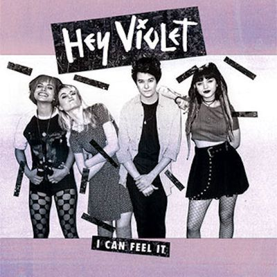 HEY VIOLET « I Can Feel It »