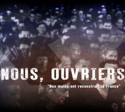 """VIDÉO . """"Nous, les ouvriers"""" ( documentaire )"""