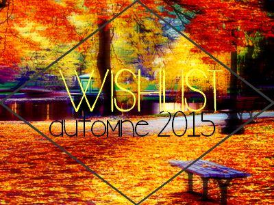 MEGA Wishlist Automne 2015