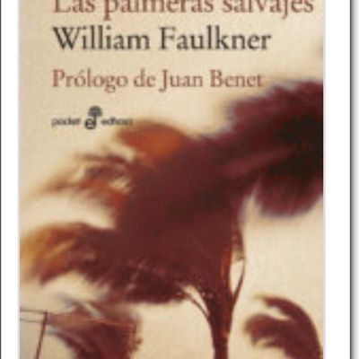 PALMERAS SALVAJES. William Faulkner