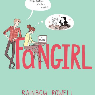 """""""Fangirl"""" by Rainbow Rowell"""