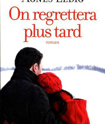 Lecture : On regrettera plus tard