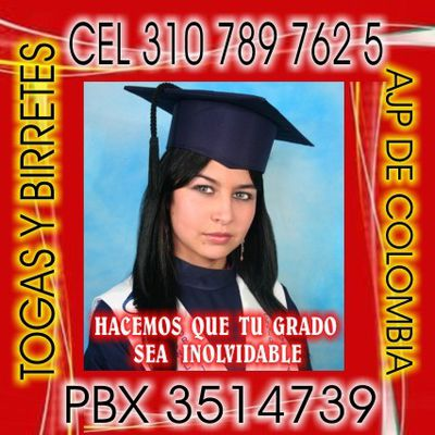 Alquiler Togas y birretes Bogotá Colombia pbx3514739 ce3107897625 AJP DE COLOMBIA