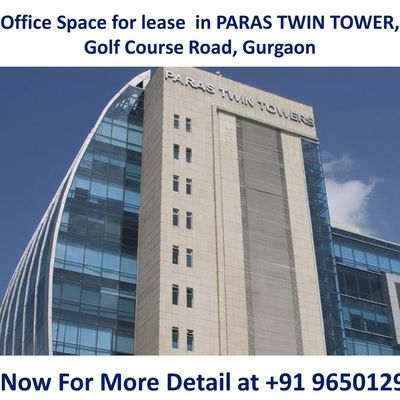 Office Space for lease in PARAS TWIN TOWER, Golf Course Road, Gurgaon ||