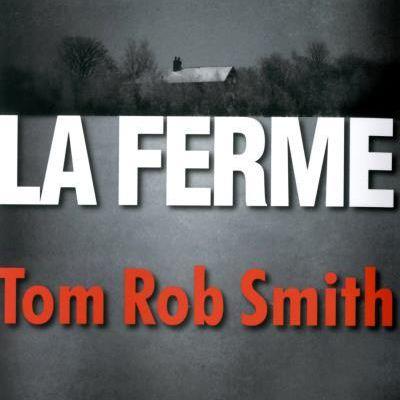 LA FERME de Tom Rob SMITH