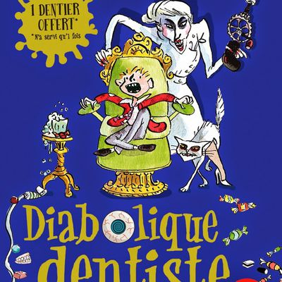 Diabolique dentiste (David Walliams)