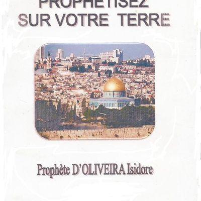 PROPHÉTISEZ SUR VOTRE TERRE ( 2ème Edition 2013)
