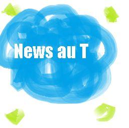 Bienvenue sur News au T