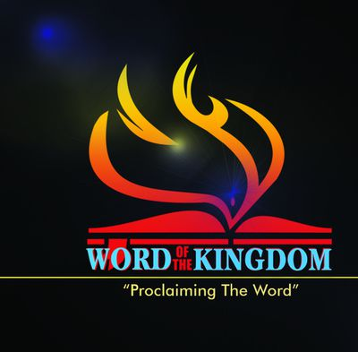 WORD OF THE KINGDOM