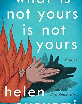 Free Download What Is Not Yours Is Not Yours by Helen Oyeyemi