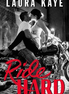 Ride Hard: A Raven Riders Novel by Laura Kaye