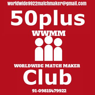 50+PLUS MATCHMAKING FOR ALL CASTE 91-09815479922 (WWMM)