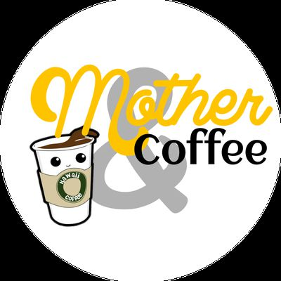Mother & Coffee