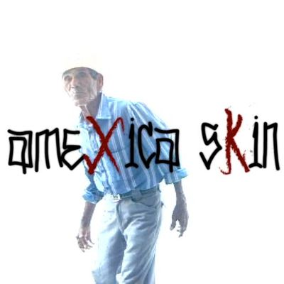 AmeXica sKin DVD # 22