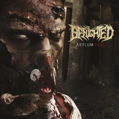 BENIGHTED: Asylum Cave (2011-Season Of Mist)[Brutal-Death/Grind]