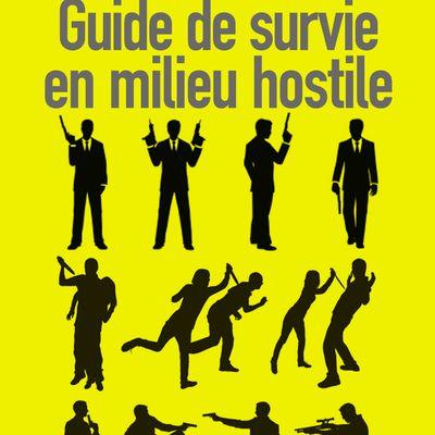 Guide de survie en milieu hostile par Shane Kuhn