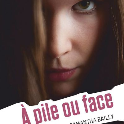 A pile ou face / Samantha Bailly