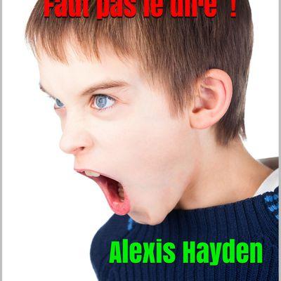 Faut pas le dire ! Alexis Hayden