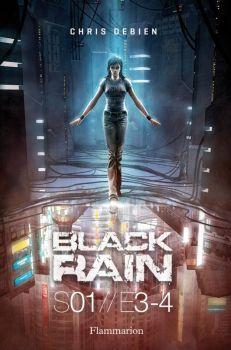 Chris DEBIEN - Black Rain, saison 1 : Episodes 3 & 4
