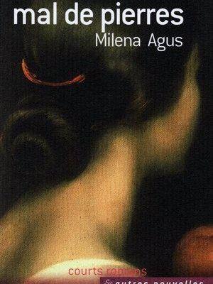 Milena AGUS, Mal de pierres