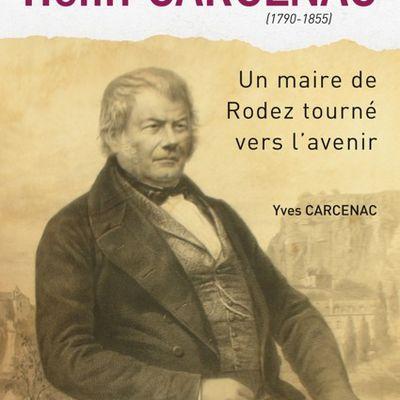 HENRI CARCENAC (1790 - 1855) - UN MAIRE DE RODEZ TOURNE VERS L'AVENIR