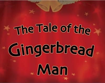 The tale of the Gingerbread Man