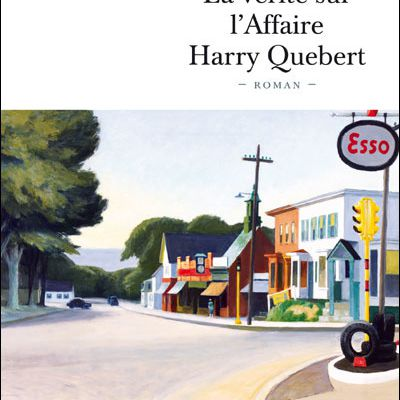 """La vérité sur l'affaire Harry Quebert"", de Joël Dicker"