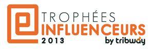 Nominée pour le concours Trophées Influenceurs 2013!