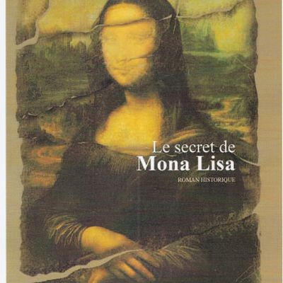 MONA LISA et son secret- ROMAN 2012