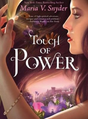 Touch of Power - Healer 1 - Maria V Snyder !