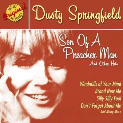 """Tout sur la chanson """"Son of a Preacher Man"""" de Dusty Springfield (histoire, genèse, traduction, etc)"""