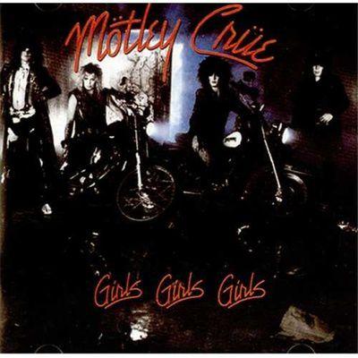 """Tout sur l'album """"Girls girls girls"""" de Mötley Crüe"""