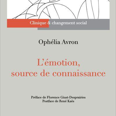 """Ophélia Avron """"L'émotion source de connaissance"""""""
