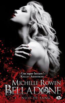 Belladone, Tome 1 : Nuit de sang, de Michelle Rowen