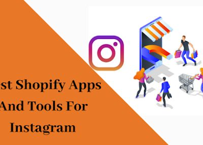 List of Best Shopify Apps and Tools That Helps You To Increase Sales On Instagram