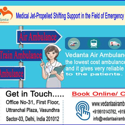 Vedanta Air Ambulance Service in Patna | Takes Less Cost and Deliver More Frill