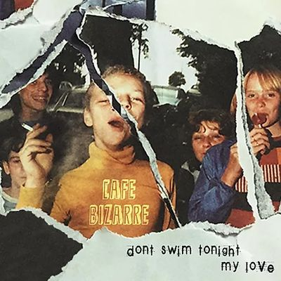 Café Bizarre - Don't Swim Tonight My Love EP (2020)