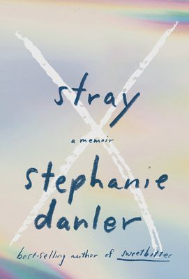 [PDF] Download Stray By Stephanie Danler Full Hardcover READ ONLINE