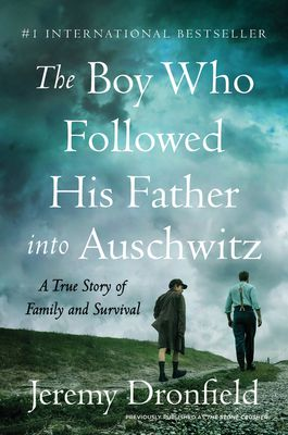 [PDF] Download The Boy Who Followed His Father into Auschwitz: A True Story of Family and Survival By Jeremy Dronfield Full Paperback READ ONLINE