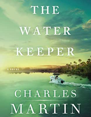 [PDF] Download The Water Keeper By Charles Martin Full Hardcover READ ONLINE