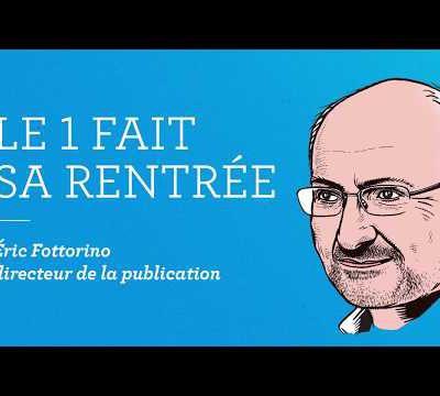 Le 1,c'est la (vraie) vie ! Merci Eric Fottorino !...