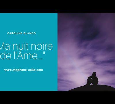 """Ma nuit noire de l'Âme..."" VibraConférence avec Caroline Blanco..."