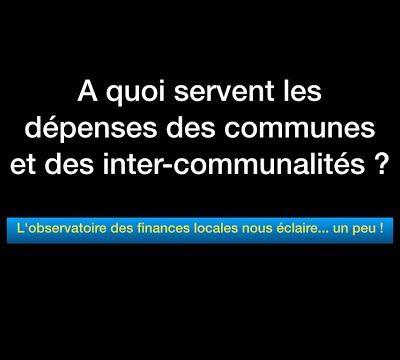 Où passent et à quoi servent les dépenses des communes et des intercommunalités ?